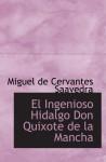 El Ingenioso Hidalgo Don Quixote de la Mancha - Miguel de Cervantes Saavedra