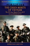 The Green Berets of Vietnam - The U.S. Army Special Forces 61-71 - The Illustrated Edition - Francis John Kelly, Bob Carruthers