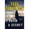I Know a Secret: A Rizzoli & Isles Novel - Tess Gerritsen
