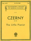 Little Pianist, Op. 823 (Complete): Piano Solo (Schirmer's Library of Musical Classics) - Carl Czerny