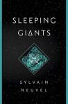 Sleeping Giants by Neuvel, Sylvain(April 26, 2016) Hardcover - Sylvain Neuvel