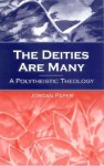The Deities Are Many: A Polytheistic Theology - Jordan Paper