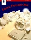 Come, Follow Me 8 - Berard Marthaler, Gerard P. Weber, Irene H. Murphy
