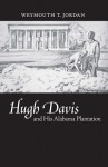 Hugh Davis and His Alabama Plantation - Weymouth T. Jordan