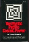 The Mystic Path to Cosmic Power - Vernon Howard