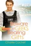 Beware of Geeks Bearing Gifts - Charlie Cochet