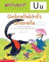 Umbrellabird's Umbrella (AlphaTales) - Heather Feldman, Nadine Bernard Westcott