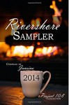 Rivershore Sampler 2014 - Roger K. Newman, F. Don Richardson, E. Phillips Oppenheim, Jansina, Catherine Stewart, Arthur R. Marinello, Gina Marinello-Sweeney, Francesco J. Demayo, Nikki Min Yeong Abramson, Jennifer Wirey, Char Thompson