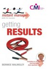 Instant Manager: Getting Results - Bernice Walmsley