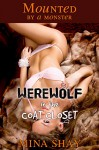Mounted by a Monster: Werewolf in the Coat Closet - Mina Shay