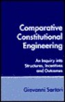 Comparative Constitutional Engineering: An Inquiry Into Structures, Incentives, and Outcomes - Giovanni Sartori