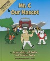 Mr. C Is Our Mascot - Jeff Wells, Jason Wells
