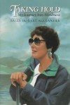 Taking Hold: My Journey Into Blindness - Sally Hobart Alexander