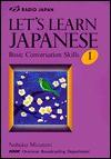 Let's Learn Japanese: Basic Conversation Skills I [Radio Japan] - Nobuko Mizutani, Pocknell, S. Suzuki, Tokumasu, NHK Overseas Broadcasting Department Staff