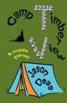 Camp Timber View - Jason Deas