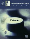Premier Guitar's 50 Greatest Guitar Tones Songbook - Hal Leonard Publishing Company