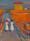 William Glackens - Avis Berman, Elizabeth Thompson Colleary, Heather Campbell Coyle, Judith F. Dolkart, Alicia G. Longwell