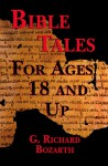 Bible Tales for Ages 18 and Up - G. Richard Bozarth