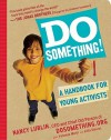 Do Something!: A Handbook for Young Activists - Nancy Lublin, Vanessa Martir, Julia Steers