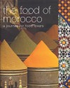 The Food of Morocco: A Journey for Food Lovers - Jane Lawson
