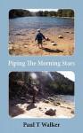 Piping the Morning Stars - Paul Walker