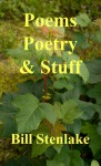 Poems, Poetry & Stuff - Bill Stenlake