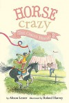 Horse Crazy 2: The Circus Horse - Alison Lester, Roland Harvey