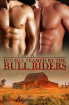 Double Teamed by the Bull Riders: Submitting to Two Dominant Gay Cowboys M/M Dark Erotic Romance - Stephen Hoppa
