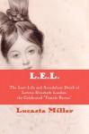 L.E.L. - Lucasta Miller