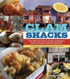 Clam Shacks: The Ultimate Guide to New England's Most Fantastic Seafood Eateries - Michael Urban