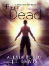 Ever Dead - Alexia Purdy, J.T. Lewis