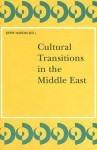 Cultural Transitions in the Middle East - Şerif Mardin