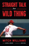 Straight Talk from Wild Thing - Mitch Williams