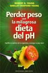Perder peso con la milagrosa dieta del pH (Spanish Edition) - Robert Young