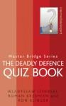 The Deadly Defence Quiz Book - Wladyslaw Izdebski, Roman Krzemien, Ron Klinger