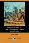 Field and Forest; Or, the Fortunes of a Farmer (Illustrated Edition) (Dodo Press) - Oliver Optic