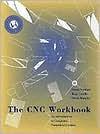 The Cnc Workbook: An Introduction To Computer Numerical Control - Frank Nanfara, Derek Murphy, Tony Uccello