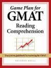 Game Plan for GMAT Reading Comprehension - Brandon Royal