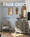 Faux Chic: Creating the Rich Look You Want for Less - Carol Endler Strebenz, Genevieve Sterbenz, Carol Endler Strebenz, Genevieve Strebenz