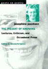 The Instant of Knowing: Lectures, Criticism, and Occasional Prose - Josephine Jacobsen, Elizabeth Spires