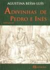 Adivinhas de Pedro e Inês - Agustina Bessa-Luís