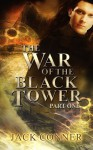 War of the Black Tower: Part One - Jack Conner