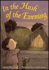 In the Hush of the Evening - Nancy Price Graff