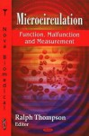 Microcirculation: Function, Malfunction and Measurement - Ralph Thompson