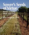 Sower's Seeds of Virtue: Stories of Faith, Hope, and Love (Spiritual Sampler) - Brian Cavanaugh, Maria L. Maggi