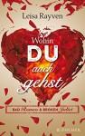 Bad Romeo & Broken Juliet - Wohin du auch gehst: Band 1 (Fischer Paperback) - Leisa Rayven, Tanja Hamer
