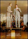 Gilbert and George: The Singing Sculpture - Carter Ratcliff, Robert Rosenblum, Bruce Wolmer