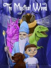 The Mystical Wood: An Exciting Dinosaur and Dragon Adventure for Kids (Rhyming Children's Picture Books Ages 4-8) - Simon Jenner