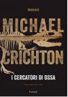I cercatori di ossa - Michael Crichton