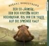 Der 50-Jährige, der den Hintern nicht hochbekam, bis ihm ein Tiger auf die Sprünge half: Roman - Mikael Bergstrand, Christian Baumann